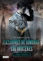 Libro cazadores de sombras los origenes angel mecanico peliculasdelrio soloparafans