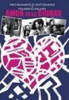 Amor en la ciudad de michelangelo antonioni y federico fellini