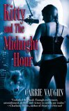 Kitty and the Midnight Hour (Kitty Norville, Book # 1)