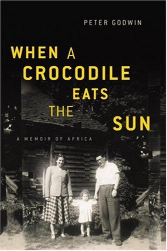 When a Crocodile Eats the Sun: A Memoir of Africa