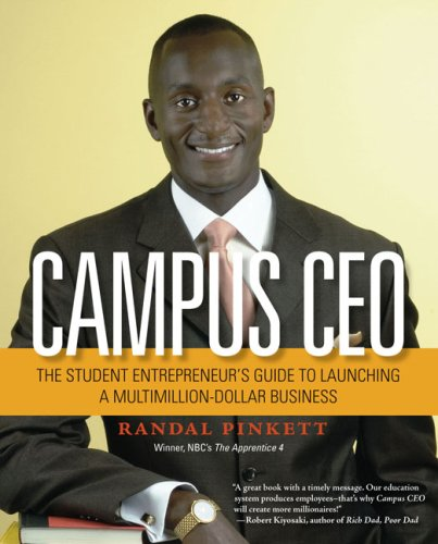 Campus CEO: The Student Entrepreneur's Guide to Launching a Multi-Million-Dollar Business