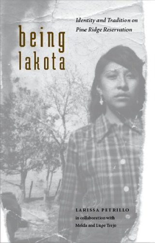 Being Lakota: Identity and Tradition on Pine Ridge Reservation