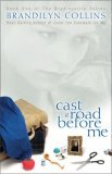 Cast a Road Before Me: Book One of the Bradleyville Series (BRADLEYVILLE SERIES)