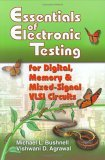 Essentials of Electronic Testing for Digital, Memory, and Mixed-Signal VLSI Circuits (Frontiers in Electronic Testing Volume 17) (Frontiers in Electronic Testing)
