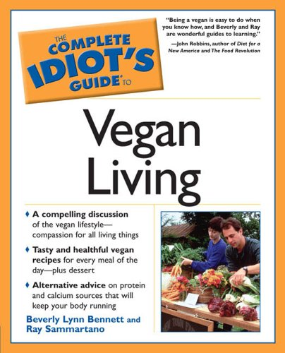 The Complete Idiot's Guide to Vegan Living (The Complete Idiot's Guide)