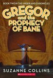 Gregor and the Prophecy of Bane (The Underland Chronicles: Book 2)