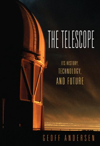 The Telescope: Its History, Technology, and Future