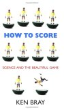 How to Score: Science and the Beautiful Game