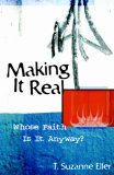Making It Real: Whose Faith Is It Anyway?