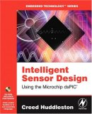 Intelligent Sensor Design Using the Microchip dsPIC (Embedded Technology)