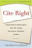 Cite Right: A Quick Guide to Citation Styles--MLA, APA, Chicago, the Sciences, Professions, and More (Chicago Guides to Writing, Editing, and Publishing)