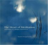 The Heart of Meditation: Pathways to a Deeper Experience