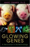 Glowing Genes: A Revolution In Biotechnology