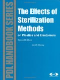 The Effect of Sterilization Methods on Plastics and Elastomers (Pdl Handbook)
