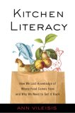 Kitchen Literacy: How We Lost Knowledge of Where Food Comes From and Why We Need to Get It Back