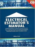 Electrical Estimator's Manual: How to Estimate Electrical Construction Projects Including Everday Labor Installation Rates