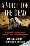 A Voice for the Dead: A Forensic Investigator's Pursuit of the Truth in the Grave