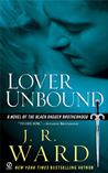 Lover Unbound (Black Dagger Brotherhood, Book #5)