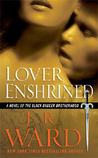 Lover Enshrined (Black Dagger Brotherhood, Book #6)