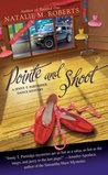 Pointe and Shoot (Jenny T. Partridge Dance Mystery, Book 3)