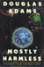 Mostly Harmless (Hitchhiker's Guide, #5) by Douglas Adams