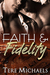 Faith & Fidelity (Faith, Love, & Devotion, #1) by Tere Michaels