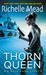 Thorn Queen (Dark Swan, #2) by Richelle Mead