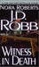 Witness in Death (In Death, #10) by J.D. Robb