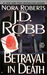 Betrayal in Death (In Death, #12) by J.D. Robb