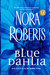 Blue Dahlia (In The Garden trilogy #1)  by Nora Roberts