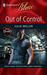 Out of Control (From 0-60 #2) (Harlequin Blaze #459) by Julie Miller