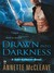 Drawn Into Darkness A Soul Gatherer Novel by Annette McCleave