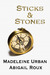 Sticks & Stones (Cut & Run, #2) by Madeleine Urban
