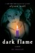 Dark Flame (The Immortals, #4) by Alyson Noel