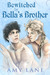 Bewitched by Bella's Brother by Amy Lane