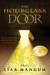 The Hourglass Door (Hourglass Door Trilogy, #1) by Lisa Mangum