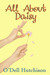 All About Daisy (Daisy Rose Brown #1) by O'Dell Hutchison