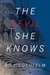The Devil She Knows  A Novel by Bill Loehfelm