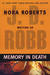 Memory in Death (In Death, #22) by J.D. Robb