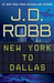 New York to Dallas (In Death, #33) by J.D. Robb