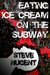Eating Ice Cream on the Subway by Steve Nugent