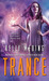 Trance (MetaWars, #1) by Kelly Meding