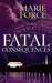 Fatal Consequences (Fatal, #3) by Marie Force