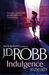 Indulgence in Death (In Death, #31) by Robb