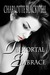 Immortal Embrace (Embrace, #1) by Charlotte Blackwell