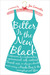 Bitter is the New Black   Confessions of a Condescending, Egomaniacal, Self-Centered Smartass, Or, Why You Should Never Carry A Prada Bag to the Unemployment Office by Jen Lancaster