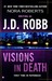 Visions in Death (In Death, #19) by J.D. Robb