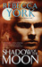 Shadow of the Moon (Moon, #6) by Rebecca York