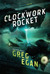 The Clockwork Rocket (Orthogonal Trilogy #1) by Greg Egan