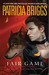 Fair Game (Alpha & Omega, #3) by Patricia Briggs